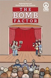 The Bomb Factor: Exploring Peace and Nuclear Issues in the Classroom, Campaign for Nuclear Disarmament
